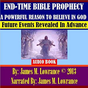 End-Time Bible Prophecy a Powerful Reason to Believe in God Audiobook
