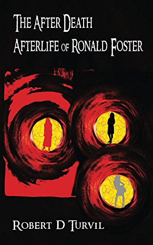 The After Death Afterlife of Ronald Foster by [Turvil, Robert]