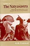 Studies in the Natyasastra : With Special Reference to the Sanskrit Drama in Performance, Tarlekar, Ganesh Hari, 8120806603