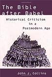 The Bible after Babel, John J. Collins, 0802828922