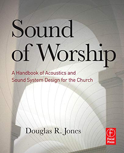 - Sound of Worship: A Handbook of Acoustics and Sound System Design for the Church