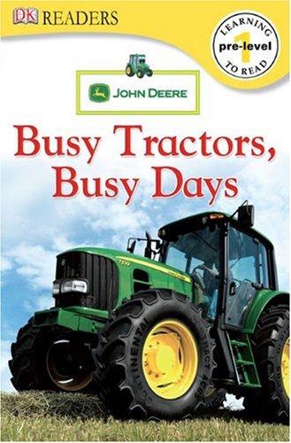 Read Online DK Readers L0: John Deere: Busy Tractors, Busy Days pdf epub