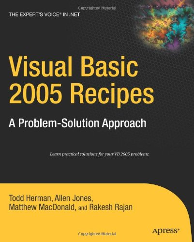 [PDF] Visual Basic 2005 Recipes: A Problem-Solution Approach Free Download | Publisher : Apress | Category : Computers & Internet | ISBN 10 : 1590598520 | ISBN 13 : 9781590598528