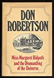 Miss Margaret Ridpath and the Dismantling of the Universe, Don Robertson, 0399119256