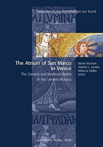 The Atrium of San Marco in Venice: The Genesis and Medieval Reality of the Genesis Mosaics (Neue Frankfurter Forschungen zur Kunst) - Shopping San Marcos