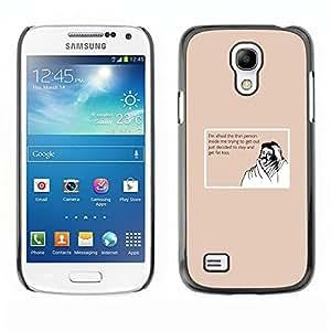 Be Good Phone Accessory // Dura Cáscara cubierta Protectora Caso Carcasa Funda de Protección para Samsung Galaxy S4 Mini i9190 MINI VERSION! // Thin Fat Lifestyle Quote Diet Funny Mo