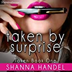 Taken by Surprise | Shanna Handel
