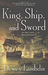 King, Ship, and Sword: Alan Lewrie Naval Adventure