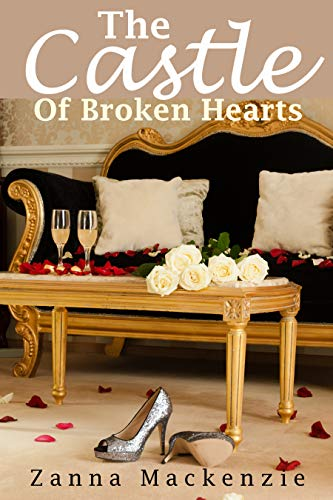 The Castle Of Broken Hearts: A clean, fun and flirty romance set in a beautiful Scottish castle (Broken Hearts Sweet Romance Series Book - Set Flirty