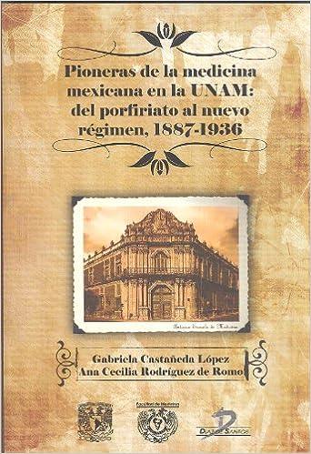 Pioneras de la medicina mexicana en la UNAM (Spanish Edition)