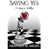 Saying Yes: A Game of Seduction