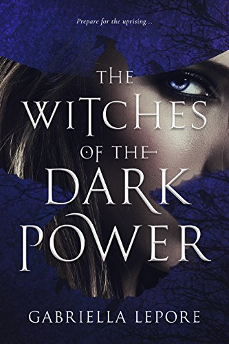 The Witches of the Dark Power (Witches of the Glass Castle Book 2) by [Lepore, Gabriella ]