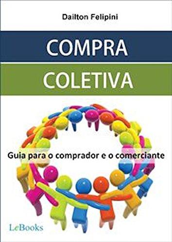 Compra coletiva: Guia para o comprador e o comerciante (Ecommerce Melhores Práticas)