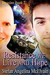Resistance We Live And Hope (Invasion Trilogy Book 2)