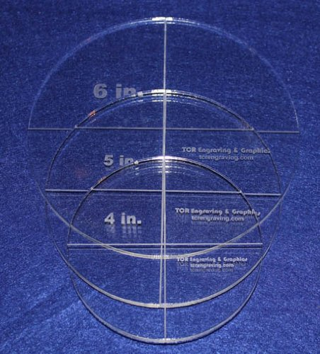 Circle Template 3 Piece Set. 4'',5'', 6'' - Clear ~1/4'' Thick by TCR Templates