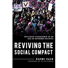Reviving the Social Compact: Inclusive Citizenship in an Age of Extreme Politics (Explorations in Contemporary Social-Political Philosophy Book 2)
