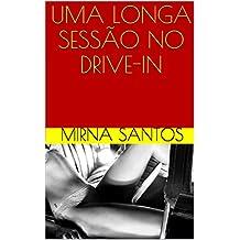 UMA LONGA SESSÃO NO DRIVE-IN (NOITES QUENTES E ÚMIDAS: 20 CONTOS PARA LER NA CAMA)