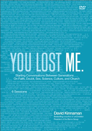You Lost Me: Starting Conversations Between Generations...On Faith, Doubt, Sex, Science, Culture, and Church