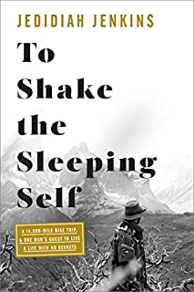 Book Cover: To Shake the Sleeping Self: A 14,000-Mile Bike Trip, and One Man#s Quest to Live a Life with No Regrets