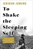#5: To Shake the Sleeping Self: A 14,000-Mile Bike Trip, and One Man's Quest to Live a Life with No Regrets
