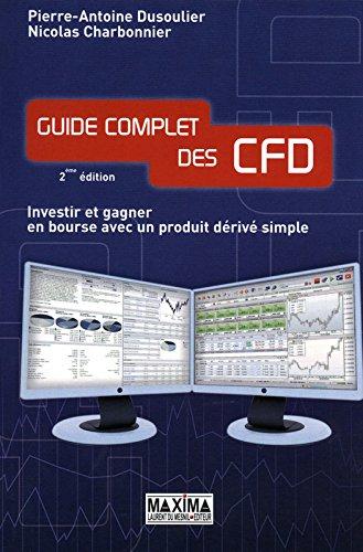 GUIDE COMPLET DES CFD 2ème Edition Broché – 19 mai 2011 Pierre-antoine Dusoulier Nicolas Charbonnier Maxima Laurent du Mesnil 2840016818
