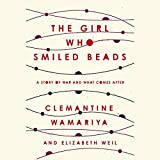 #1: The Girl Who Smiled Beads: A Story of War and What Comes After