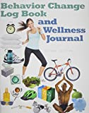 Behavior Change Log Book and Wellness Journal 2nd Edition
