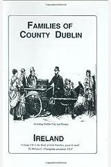 Families of Co. Dublin, Ireland (Book of Irish Families, Great & Small)