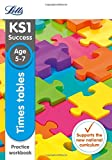 Letts KS1 Revision Success - New 2014 Curriculum – Times Tables Ages 5-7 Practice Workbook