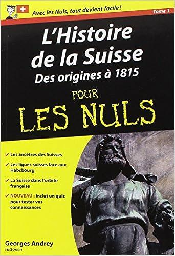 En ligne téléchargement Histoire de la Suisse Poche pour les Nuls (L') - tome 1 pdf
