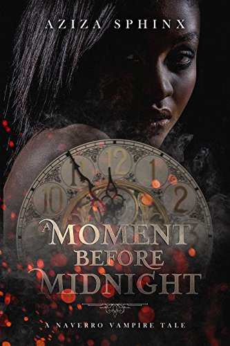 A Moment Before Midnight (A Naverro Vampire Tale Book 1)