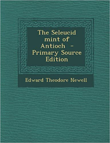 Book The Seleucid Mint of Antioch - Primary Source Edition