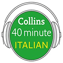 Italian in 40 Minutes: Learn to speak Italian in minutes with Collins Audiobook by  Collins Narrated by  Collins