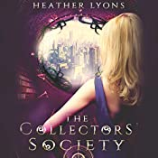 The Collectors' Society: The Collectors' Society, Book 1 | Heather Lyons