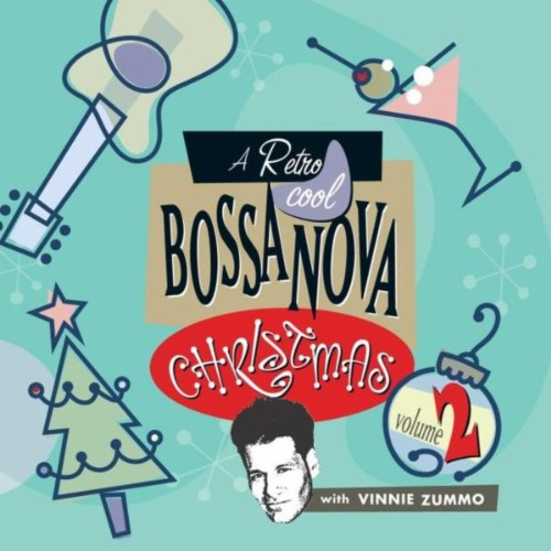 Retro Christmas Music - Retro Cool Bossa Nova Christmas, Vol. 2