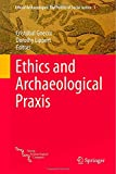 Ethics and Archaeological Praxis, , 1493916459
