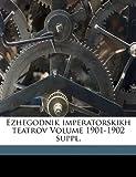 Ezhegodnik imperatorskikh teatrov Volume 1901-1902 Suppl, Glazunov N. L and N., Glazunov, N L, 1173126562