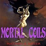 Mortal Coils | Nathan E Meyer