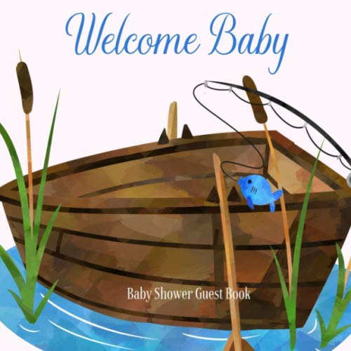 Baby Shower Guest Book Welcome Baby: Fishing Lake Boat Boy Theme Decorations | Sign in Guestbook with Address, Baby Predictions, Advice for Parents, Wishes, Photo & Gift Log