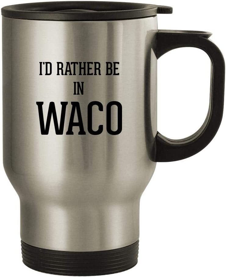 I'd Rather Be In WACO - 14oz Stainless Steel Travel Mug, Silver