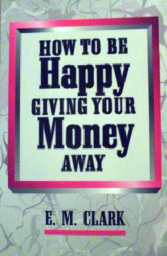 Download How to Be Happy Giving Your Money Away pdf epub