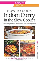 How to Cook Indian Curry in the Slow Cooker: Know How (Foulsham Know How)