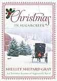 Christmas in Sugarcreek: A Seasons of Sugarcreek Christmas Novel by  Shelley Shepard Gray in stock, buy online here