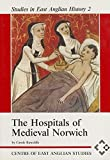 img - for The Hospitals of Medieval Norwich (Studies in East Anglian History) by Carole Rawcliffe (1995-01-01) book / textbook / text book