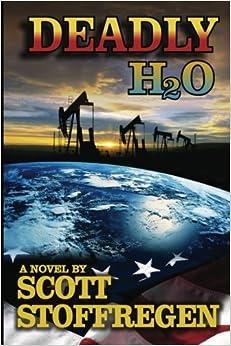 Deadly H2O by Scott Stoffregen (2013-12-15)
