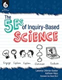 The 5Es of Inquiry-Based Science (Professional Resources)