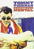 Tommy Tiernan: Something Mental
