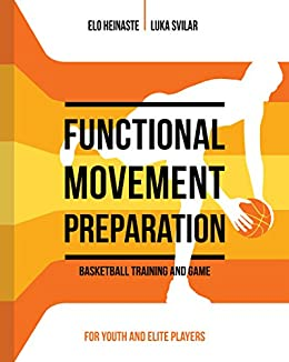 Amazon functional movement preparation basketball training functional movement preparation basketball training and game by svilar luka heinaste fandeluxe Gallery