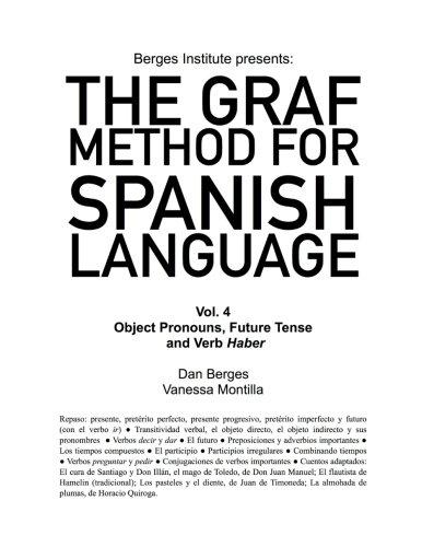 The Graf Method for Spanish Language, Vol 4: Object Pronouns, Future Tense and V (Spanish Edition)