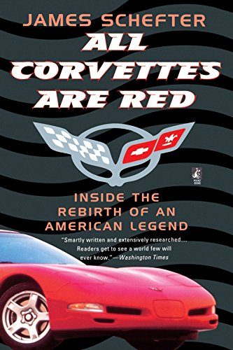 All Corvettes Are Red (Inside the Rebirth of an American Legend) [Schefter, James] (Tapa Blanda)